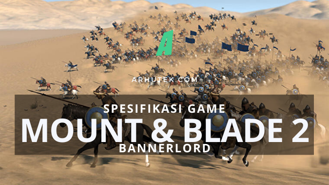 spesifikasi mount and blade 2 bannerlord