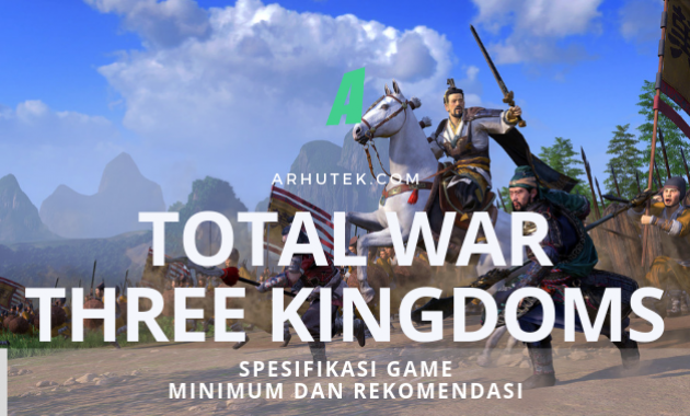 spesifikasi total war three kingdoms